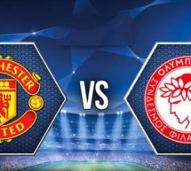 Manchester United vs Olympiakos: All or nothing at Old Trafford!